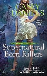 Supernatural Born Killers (Pepper Martin Mystery) by Casey Daniels (2012-11-01)