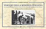 Viaggio nella Somalia italiana. La visita del Principe Umberto di Savoia nelle fotografie ritrovate di Carlo Pedrini