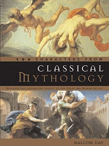 100 Characters from Classical Mythology: Discover the Fascinating Stories of the Greek and Roman Deities PDF Books