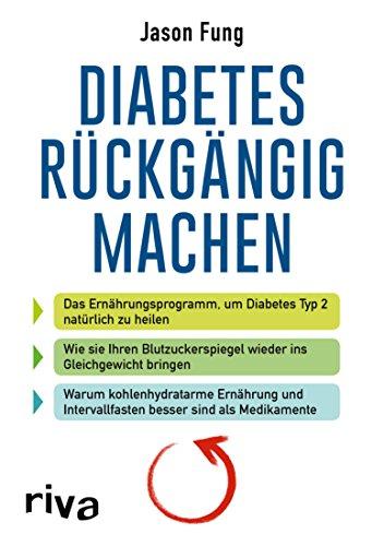 Diabetes rückgängig machen: Das Ernährungsprogramm, um Diabetes Typ 2 natürlich zu heilen (Frauen März 8.)
