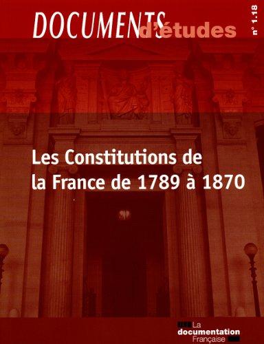 Les Constitutions de la France de 1789 à 1870 (Documents d'études n.1.18)