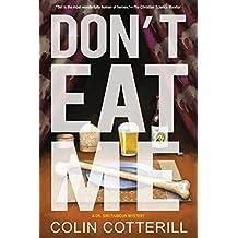 Don't Eat Me , (Dr. Siri Paiboun Mystery)