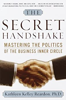 The Secret Handshake: Mastering the Politics of the Business Inner Circle von [Reardon, Kathleen Kelly]
