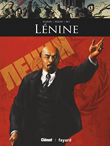 Ils ont fait l'histoire : Lénine