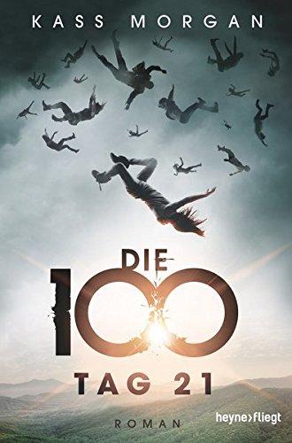 Die 100 - Tag 21: Roman (Die 100-Serie, Band 2) (In New York Essen)