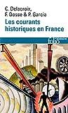 Les Courants Historiques En France Xixe-Xxe Siecle (Folio Histoire)