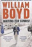 Waiting for Sunrise by William Boyd