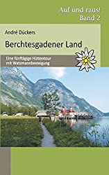 Berchtesgadener Land: Eine fünftägige Hüttentour mit Watzmannbesteigung