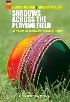 Shadows Across the Playing Field (Cricket) by [Tharoor, Shashi, Khan, Shaharyar]