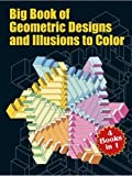 Big Book of Geometric Designs and Illusions of Color (Dover Design Coloring Books)