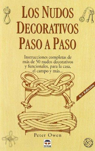Nudos Decorativos Paso a Paso, los - 2* Edicion por Peter Owen