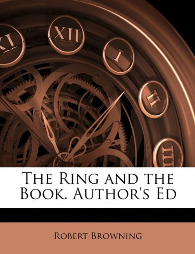 The Ring and the Book. Author's Ed