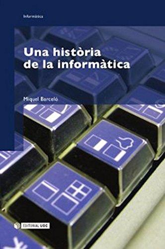 Una histria de la informàtica (Manuals) (Catalan Edition)