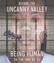 Beyond the Uncanny Valley: Being Human in the Age of Ai
