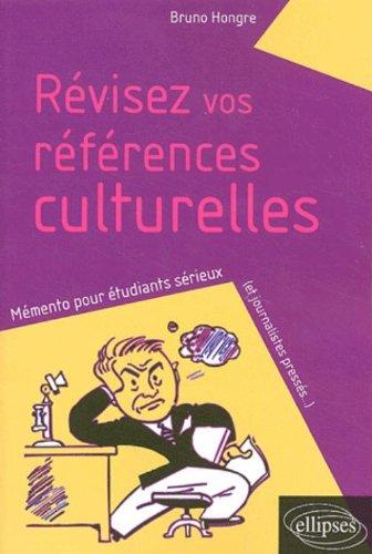 Révisez vos références culturelles. : Mémento pour étudiants sérieux (et journalistes pressés...)