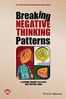 Breaking Negative Thinking Patterns: A Schema Therapy Self-Help and Support Book par [Jacob, Gitta, van Genderen, Hannie, Seebauer, Laura]