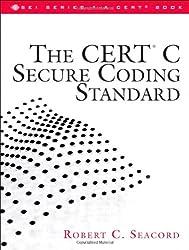 Cert C Secure Coding Standard (SEI Series in Software Engineering (Paperback))
