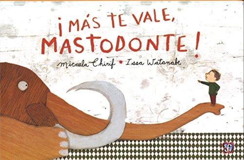 ¡Más te vale, mastodonte! (Los especiales de A la Orilla del Viento) por Micaela e Issa Watanabe Chirif