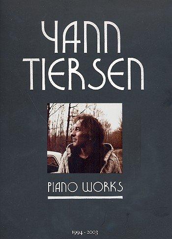 Yann Tiersen - Piano Works - Klaviernoten [Musiknoten]