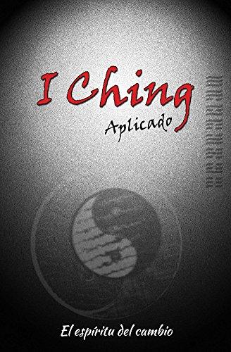 I Ching aplicado: El espíritu del cambio