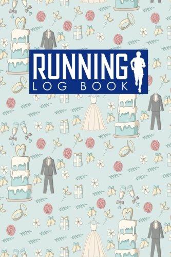 Running Log Book: Runners Journal Template, Running Journals For Women, Running Training Schedule, Track Distance, Time, Speed, Weather, Calories & Heart Rate: Volume 92 (Running Log Books)