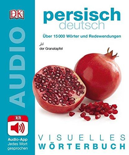 Visuelles Wörterbuch Persisch Deutsch: Mit Audio-App - jedes Wort gesprochen