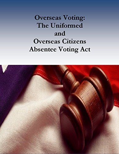 Overseas Voting: The Uniformed and Overseas Citizens Absentee Voting Act (English Edition)
