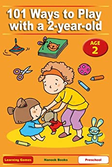 101 Ways to Play with a 2-year-old. Educational Fun for Toddlers and Parents (US version) (Learning Games) by [Jackle, Anne, Langowski, Mary-Iola, Lucky, Betty, Torrent, Ben]