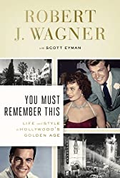 You Must Remember This: Life and Style in Hollywood's Golden Age (Thorndike Press Large Print Biographies & Memoirs Series) by Robert Wagner (2014-04-04)