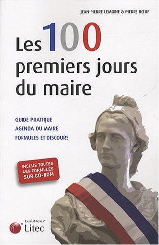 Les 100 premiers jours du Maire (avec CD-ROM) par Jean-Pierre Lemoine