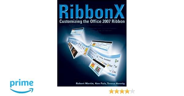 RibbonX: Customizing the Office 2007 Ribbon: Amazon co uk