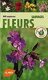 Fleurs sauvages. 440 espèces