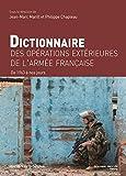 Dictionnaire des opérations extérieures de l'armée française : De 1963 à nos jours