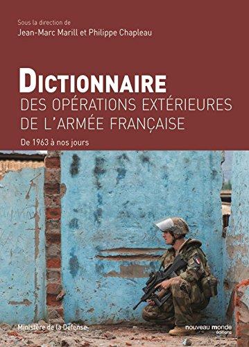Dictionnaire des opérations extérieures de l'armée française : De 1963 à nos jours par Collectif