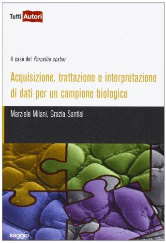 Acquisizione, trattazione e interpretazione di dati per un campione biologico por Marziale Milani