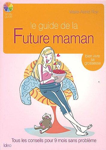 LE GUIDE DE LA FUTURE MAMAN