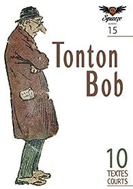 Tonton Bob: Squeeze n°15 par Christophe Siébert