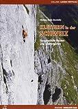 Klettern in der Schweiz: Ausgewählte Routen und Klettergärten