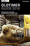 Oldtimer Guide 2018: Die besten Adressen, Termine & Tipps für Liebhaber klassischer automobiler Tradition - Christian Schamburek
