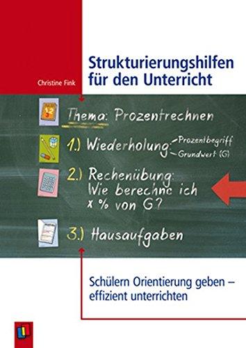 Strukturierungshilfen für den Unterricht: Schülern Orientierung geben - effizient unterrichten