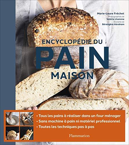 Encyclopédie du pain maison par Marie-Laure Fréchet