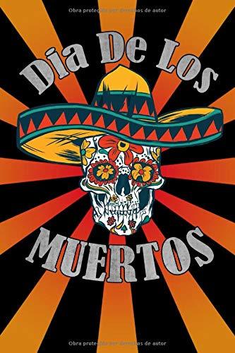Dia De Los Muertos: Day Of The Dead / Notebook / Diary / Mexican Sweet Skull / 120p, Blank. (Dia Muertos-traditionen De Los)