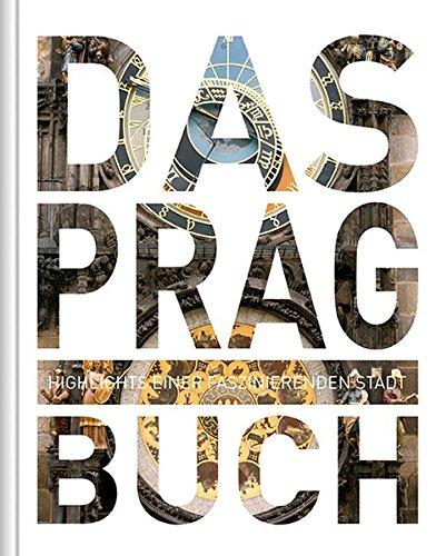 Preisvergleich Produktbild Das Prag Buch: Highlights einer faszinierenden Stadt