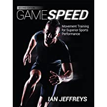 Gamespeed: Movement Training for Superior Sports Performance (2nd Ed.)