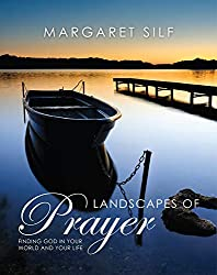 Landscapes of Prayer: Finding God in the World and Your Life