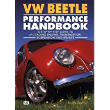 VW Beetle Performance Handbook: A Step-by-Step Guide to Upgrading Engine, Transmission, Suspension and Brakes (Motorbooks Workshop) by Keith Seume (1997-12-13)