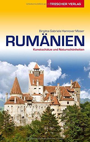 Preisvergleich Produktbild Rumänien: Kunstschätze und Naturschönheiten (Trescher-Reihe Reisen)