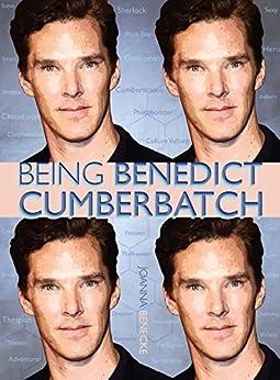 Being Benedict Cumberbatch von [Benecke, Joanna]