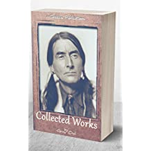 The Collected Works of Grey Owl: (The Men of the Last Frontier, Pilgrims of the Wild, Sajo and the Beaver People) (English Edition)