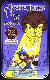 Agatha Jones y los 10 pastelitos par María José Mayo